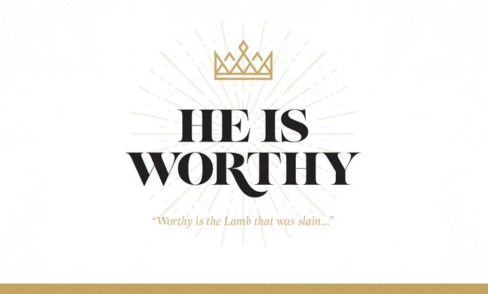 He Is Worthy Theme